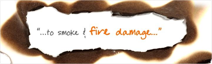 ...to smoke and fire damage.